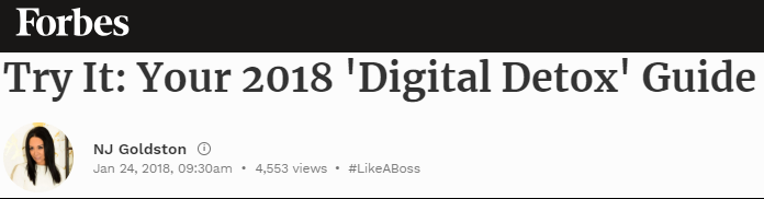 Try It: Your 2018 'Digital Detox' Guide Forbes, 24th January 2018